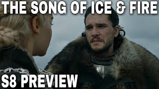 S8 Preview: The Song of Ice & Fire! - Game of Thrones Season 8