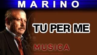 Marino - Tu Per Me (musica)