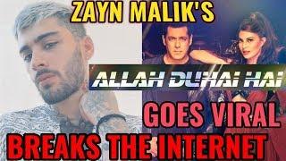 ZAYN MALIK'S COVER OF SALMAN KHAN'S ALLAH DUHAI HAI FROM RACE 3 GOES VIRAL BREAKS THE INTERNET