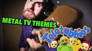 Teletubbies - Metal TV Themes Ep.3