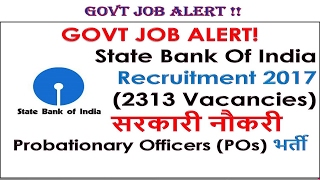 GOVT JOB ALERT! State Bank Of India Recruitment 2017(2313 Vacancies) सरकारी नौकरी (POs) भर्ती