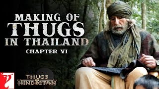 Thugs in Thailand | Making of Thugs Of Hindostan | Chapter 6 | Amitabh Bachchan | Aamir Khan