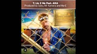 Ma-E Ft. AKA-  Lie 2 Me (Prod. By Mr Kamera & Soko) *Radio Version*