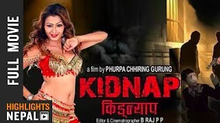 New Nepali Full Movie 2017 | KIDNAP | Ft. Prabal Shivakoti, Bhim Gurung, Reel Maya Gurung