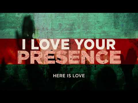 I Love Your Presence (OFFICIAL AUDIO) - Here Is Love