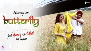Making of Butterfly Song | Jab Harry Met Sejal | Shah Rukh Khan, Anushka Sharma | Releasing 4th Aug