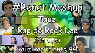 "#React Mashup: Tauz "" Rap do Rock Lee "" (Naruto) 