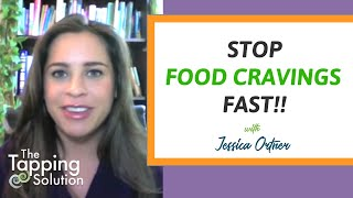 How to Stop Cravings Fast! Tap Along with Jessica Ortner - The Tapping Solution