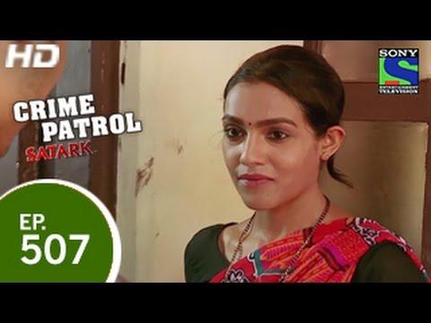 Crime Patrol Bikhre Rishte क्राइम पेट्रोल सतर्क Episode 507 15th May 2015