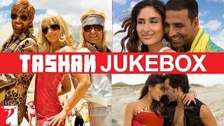 Tashan Audio Jukebox | Full Songs | Akshay Kumar | Saif Ali Khan | Kareena Kapoor | Anil Kapoor