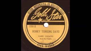 Harry Choates And His Fiddle  Honky Tonking Days  GOLD STAR 1350 B
