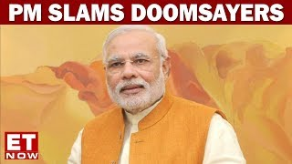 India Development Debate   PM Modi Slams the Doomsayers