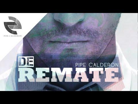 Pipe Calderón Feat Oco Yajé De Remate Canción Oficial ®