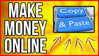Make Money Online With Copy And Paste (STEP BY STEP) 2018