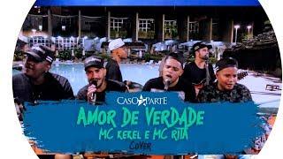 Amor de verdade  - MC Kekel e MC Rita - (COVER) CASO A PARTE