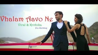 Vhalam Aavo ne | Sachin-Jigar | Love Ni Bhavai | Re-Created Pre-Wedding