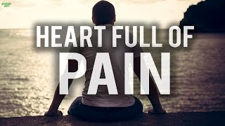 THE HEART FULL OF PAIN (POWERFUL VIDEO)