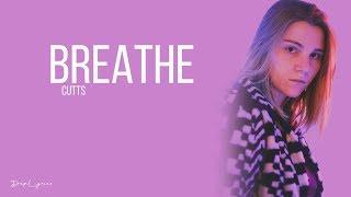 CUTTS - Breathe (Lyrics) 🎵