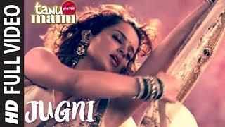 JUGNI Tanu Weds Manu Full Song HD | UNCUT | Kangana Ranaut, Mika Singh