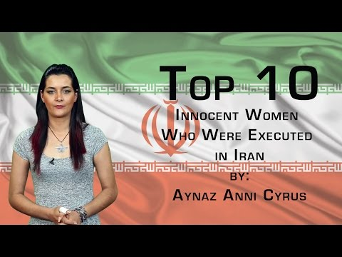 Top 10 Innocent Women Who Were Executed in Iran.
