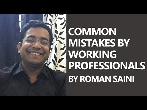 Common mistakes by working professionals while preparing for UPSC CSE IAS exam By Roman Saini