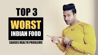 Top 3 WORST Indian Food | Why you need to Avoid | Detailed info by Guru Mann