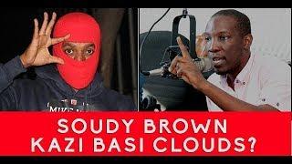 EXCLUSIVE : SOUDY BROWN kufukuzwa kazi CLOUDS?  umbea WAMPONZA