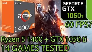 Ryzen 5 1400 paired with a GTX 1050 ti - Enough for 60 FPS? - 14 Games Tested