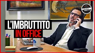 L'Imbruttito in Office