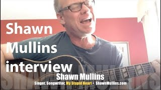 My Stupid Heart gets singer Shawn Mullins in trouble! PERFORMANCE, INTERVIEW