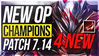 4 NEW GOD-TIER CHAMPS! NEW OP CHAMPIONS Patch 7.14 | BEST Champs To Carry/Builds - League of Legends