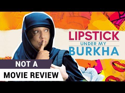 Xxx Mp4 Lipstick Under My Burkha Not A Movie Review Sucharita Tyagi 3gp Sex