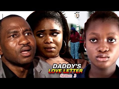 Xxx Mp4 My Daddy S Love Letter Season 3 2017 Newest Nollywood Full Movie Latest Nollywood Movies 2017 3gp Sex