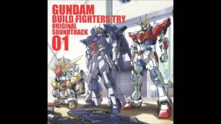 Gundam Build Fighters Try OST 1 - Fighters Try