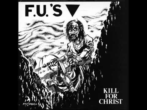F.U.'s - Kill For Christ