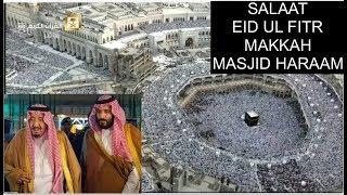 LIVE SALAAT EID UL FITR MAKKAH MASJD E HARAAM MALIK KING SALMAN PRINCE MUHAMMAD
