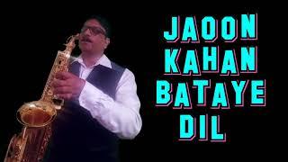 #232:-Jaoon Kahan Bata Aye Dil || Chhoti Bahen || Mukesh || Best Bollywood Saxophone Instrumental