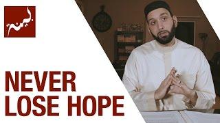 Never Lose Hope (People of Quran) - Omar Suleiman - Ep. 24/30