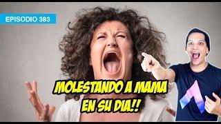 Molestando a mi Madre!!!