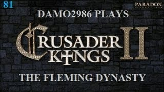 Let's Play Crusader Kings 2 - House Fleming Part 81