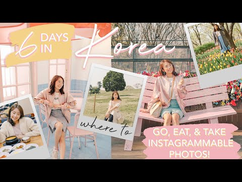 KOREA in 6 DAYS UNIQUE Itinerary Where to Go Eat & Take Instagrammable Photos Sophie Ramos