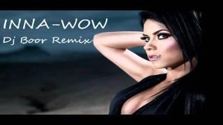 INNA-WOW (Dj Boor Remix)