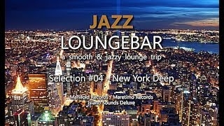 Jazz Loungebar - Selection #04 New York Deep, HD, 2014, Smooth Lounge Music