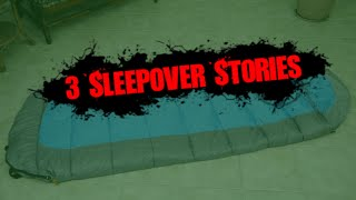 3 Real Scary Sleepover Horror Stories - Pt. 2