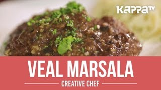 Veal Marsala - Creative Chef - Kappa TV