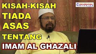 MAULANA ASRI   Kisah Yang Tiada Asas Tentang Imam Ghazali