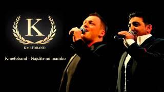 Kmeťoband - Nájdite mi mamko (OFFICIAL SONG)