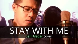 Jeff Alagar - Stay With Me (Cover)
