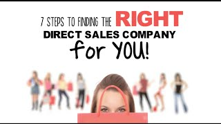 7 Steps to finding the right Direct Sales Company for you!