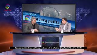 Discussion on Water Crises & Management Issue in India & Pakistan @Kya Farq Parta Hai? on TAG TV